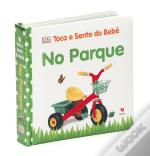 Toca e Sente do Bebé - No Parque