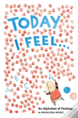 Wook.pt - Today I Feel . . .: An Alphabet Of Emotions