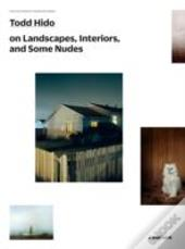 Todd Hido On Landscapes Interiors
