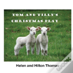 Tom And Tilly'S Christmas Play