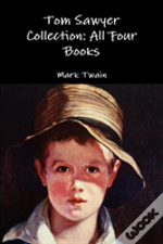 Tom Sawyer Collection: All Four Books