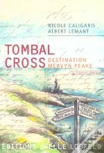 Tombal Cross, Destination Mervyn Peake