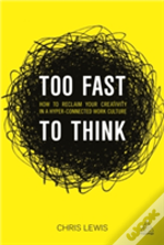 Too Fast To Think