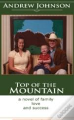 Top Of The Mountain: A Story Of Love And