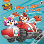 Top Wing: Excellent Rescue, A Lift-The-Flap Book