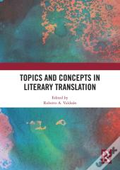 Topics And Concepts In Literary Translation