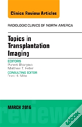 Topics In Transplantation Imaging, An Issue Of Radiologic Clinics Of North America