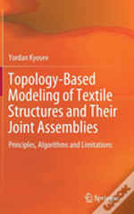 Topology-Based Modeling Of Textile Structures And Their Joint Assemblies