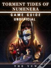 Torment Tides Of Numernera Game Guide Unofficial