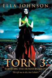 Torn 3: Surviving The Human Snake Pit:
