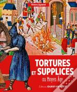 Tortures Et Supplices Au Moyen Age