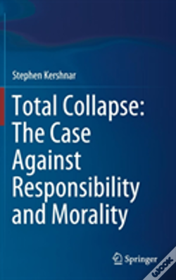 Wook.pt - Total Collapse: The Case Against Responsibility And Morality