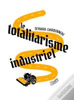 Totalitarisme Industriel -