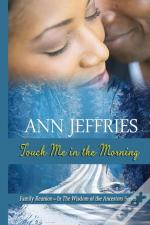 Touch Me In The Morning: Family Reunion---Wisdom Of The Ancestors Series