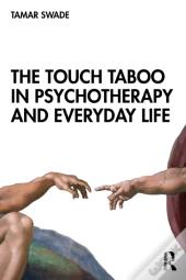 Touch Taboo In Psychotherapy And Everyday Life