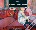 Toulouse-Lautrec A Paris