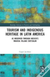 Tourism And Indigenous Heritage In Latin America