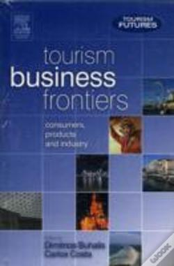 Wook.pt - Tourism Futurestourism Business Frontiersand Tourism Management And Dynamics
