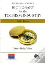Tourism Society'S Dictionary For The Tourism Industry