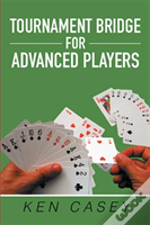 Tournament Bridge For Advanced Players