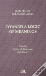 Toward A Logic Of Meaning