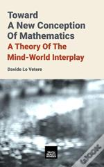 Toward A New Conception Of Mathematics