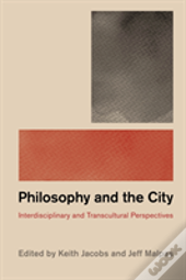 Towards A Philosophy Of The City