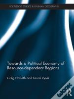 Towards A Political Economy Of Resource-Dependent Regions