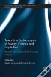 Towards A Socioanalysis Of Money, Finance And Capitalism