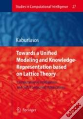 Towards A Unified Modeling And Knowledge-Representation Based On Lattice Theory