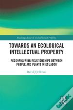 Towards An Ecological Intellectual Property