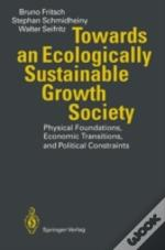 Towards An Ecologically Sustainable Growth Society