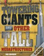 Towering Giants And Other Tall Megastructures
