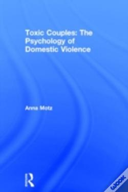 Wook.pt - Toxic Couples: The Psychology Of Domestic Violence