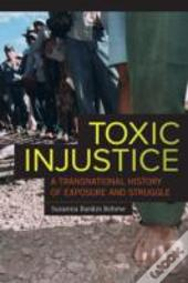 Toxic Injustice
