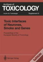 Toxic Interfaces Of Neurones, Smoke And Genes
