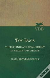 Toy Dogs - Their Points And Management In Health And Disease