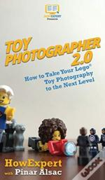 Toy Photographer 2.0: How To Take Your L