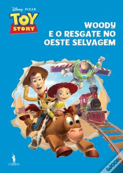 Wook.pt - Toy Story - Woody e o Resgate no Oeste Selvagem