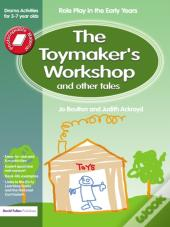 Toymaker'S Workshop And Other Tales