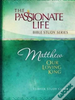 Tptbs: Matthew - Our Loving King