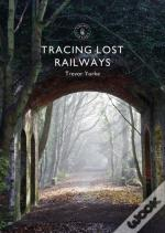 Tracing Lost Railways