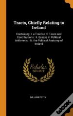 Tracts, Chiefly Relating To Ireland