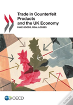 Wook.pt - Trade In Counterfeit Products And The Uk Economy:  Fake Goods, Real Losses