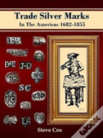 Trade Silver Marks In The Americas 1682-1855