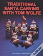 Traditional Santa Carving With Tom Wolfe