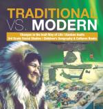 Traditional Vs. Modern   Changes In The
