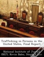 Trafficking In Persons In The United States, Final Report