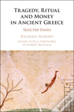 Tragedy, Ritual And Money In Ancient Greece