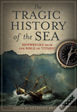 Tragic History Of The Sea